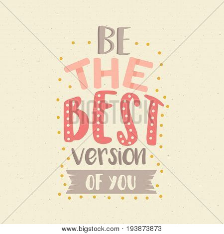 be the best version of you fun color quotes motivation poster vector