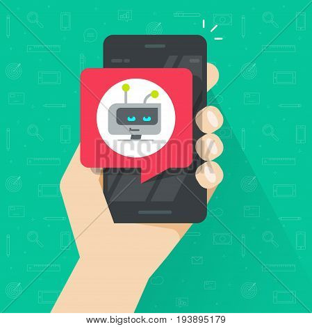 User holding smartphone with chatbot chat bubble vector illustration, flat cartoon mobile phone with online bot message supporting customer, future internet communication technology concept
