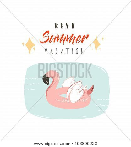 Hand drawn vector abstract summer time fun illustration with pink flamingo buoy ring in pastel colors and modern typography quote Best Summer Vacation isolated on white background.