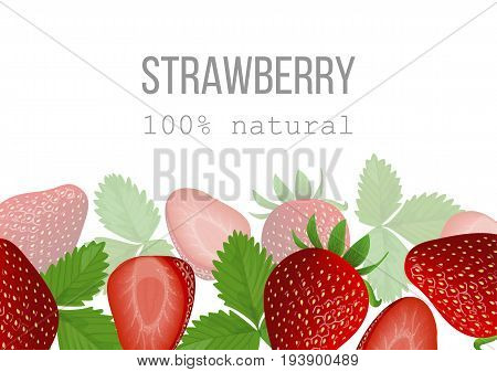 Ripe Strawberry poster. 100 percent natural. berries at the bottom. Close up. For cosmetics, menu, poster, wrapping, spa, health care, aromatherapy, advertising, tag, business card, invitation