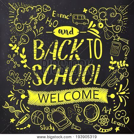 Bright yellow Back to school lettering on blackboard with doodles. Colorfull lettering for education background. Sketches and hand written text. Childrens styled drawing. Vector illustartion.