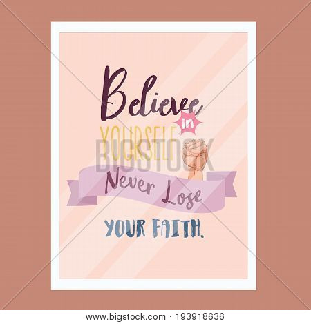 believe in yourself never lose faith quotes motivational poster text design vector
