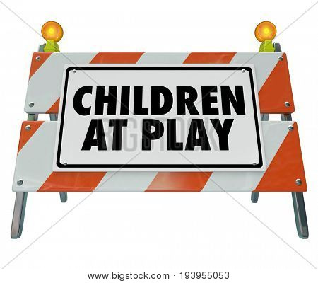 Children at Play Sign Drive Safely 3d Illustration