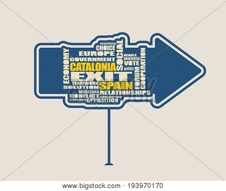 Words cloud arrow sign relative to politic situation between Spain and Catalonia. Catalonia vote for leaving from the Spain state. Democracy political process with referendum