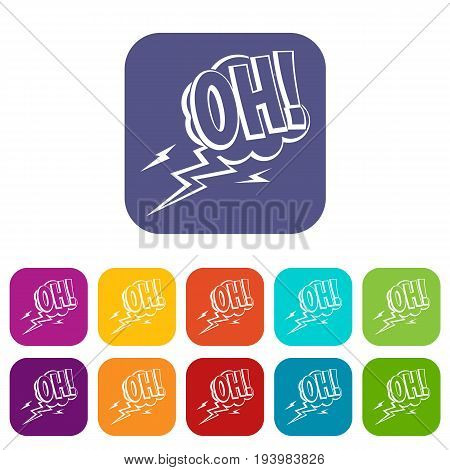 Oh, speech bubble icons set vector illustration in flat style In colors red, blue, green and other