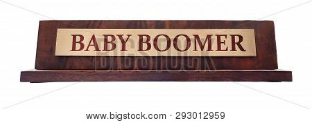 Wooden Nameplate With Baby Boomer Text, Isolated On White