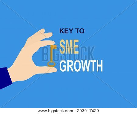 Hand With Key And Inscription Key To Sme Growth, Flat Design