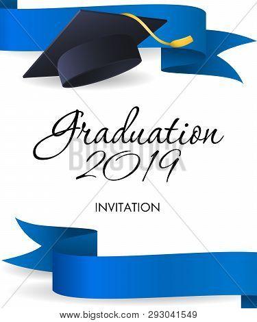 Graduation 2019 Invitation Design. Blue Ribbons, Graduation Cap With Gold Tassel. Illustration Can B