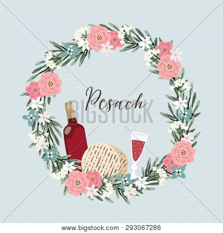 Jewish Holiday Pesach, Passover Greeting Card. Hand Drawn Floral Wreath With Bottle Of Wine, Glass,