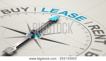 Conceptual Compass With Needle Pointing The Word Lease. Concept Of Choosing Between Buying, Renting