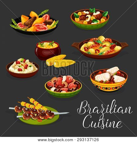 Brazilian Cuisine Meat Dishes With Vegetables. Vector Bean Sausage Stew Feijoada, Grilled Beef Churr