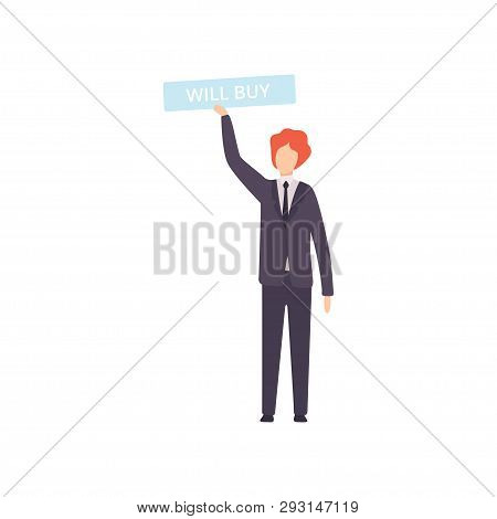 Businessman Bidding In Public Auction House, Male Bidder Raising Signboard With Will Buy Lettering V