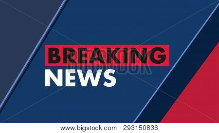 Breaking News. Red Blue Banner With White Text. World News. Technology And Business. Template Design