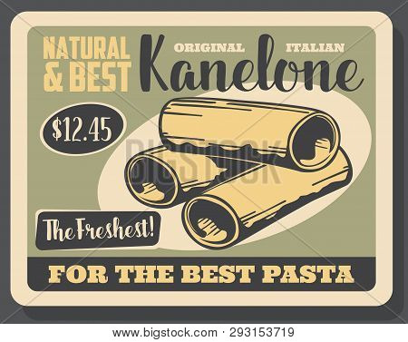 Cannelloni Pasta Retro Poster With Uncooked Italian Macaroni Tubes. Traditional Food Of Italy, Medit