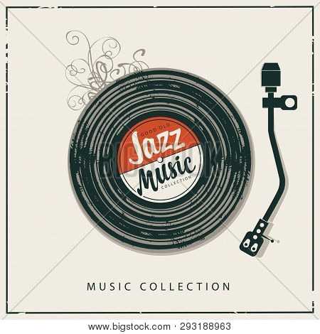 Vector Poster Or Banner With Record Player, Old Vinyl Record And Calligraphic Inscription Jazz Music