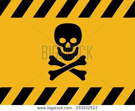 Vector Poison Danger Sign With Skull And Crossed  Bones. Toxic Warning Symbol. Safety Danger Icon