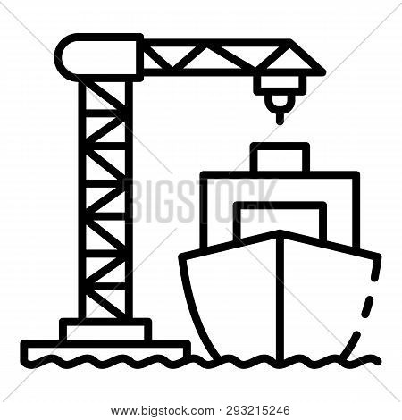 Ship Load Port Crane Icon. Outline Ship Load Port Crane Vector Icon For Web Design Isolated On White