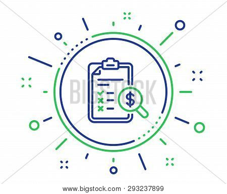 Accounting Report Line Icon. Audit Sign. Check Finance Symbol. Quality Design Elements. Technology A