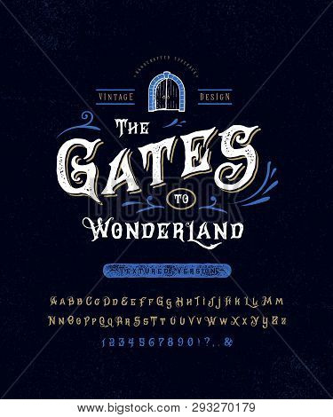 Font The Gates To Wonderland. Old Retro Typeface Design. Hand Made Type Alphabet. Authentic Letters,