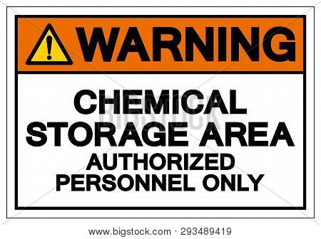 Warning Chemical Storage Area Authorized Personnel Only Symbol Sign, Vector Illustration, Isolate On