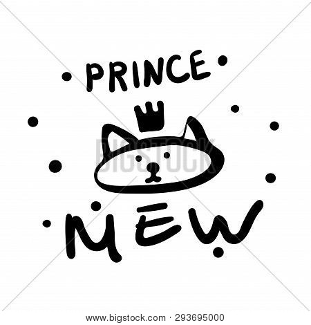 Prince Mew. Monochrome poster with inscription, crown and dots. Vector for children room decor. Black and white pet. Comic Kitten in crown for print kid clothes. Funny lettering poster