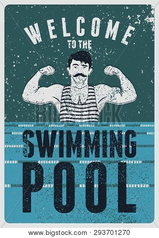 Welcome To The Swimming Pool. Swimming Pool Typographical Vintage Grunge Style Poster With Retro Swi