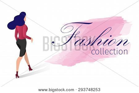 Fashion Collection Vector Illustration Cartoon. Lettering On Watercolor Smear. Rear View Young Woman