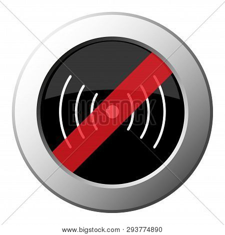 Sound Or Vibration Symbol - Ban Round Metallic Push Button With White Icon On Black And Diagonal Red