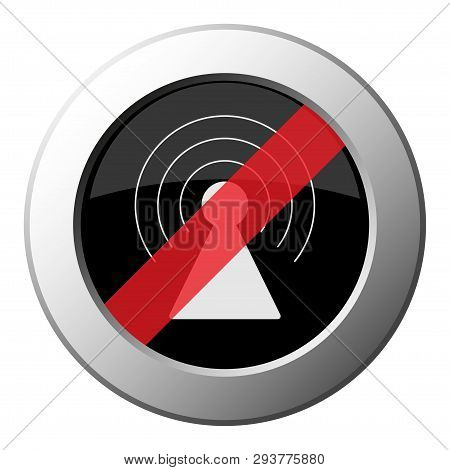 Transmitter Tower - Ban Round Metallic Push Button With White Icon On Black And Diagonal Red Stripe