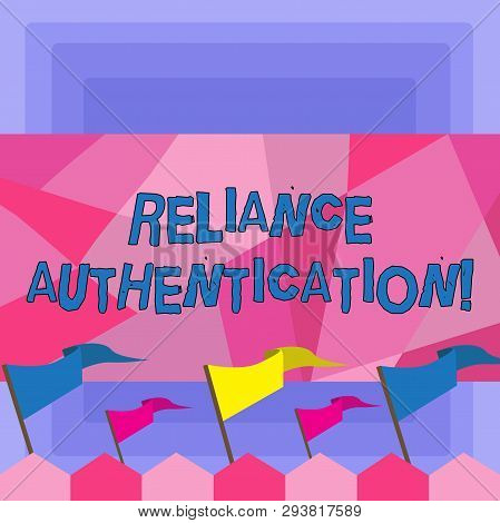 Handwriting text Reliance Authentication. Concept meaning part of trust based identity attribution process Blank Solid Colorful Pennant Streamer Flag on Stick Mounted on Picket Fence. poster