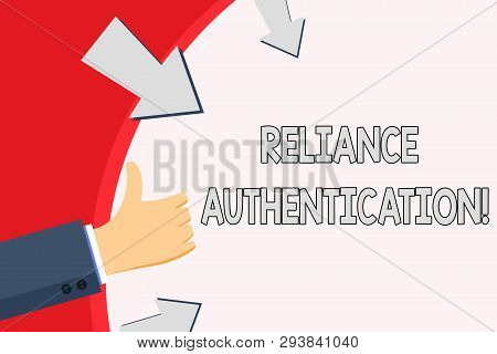 Handwriting text Reliance Authentication. Concept meaning part of trust based identity attribution process Hand Gesturing Thumbs Up and Holding on Blank Space Round Shape with Arrows. poster