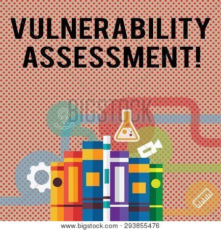 Text sign showing Vulnerability Assessment. Conceptual photo defining identifying prioritizing vulnerabilities Books Arranged Standing Up in Row with Assorted Educational Icons Behind. poster