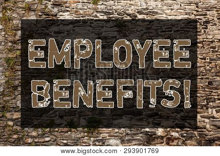 Handwriting Text Writing Employee Benefits. Concept Meaning Indirect And Non Cash Compensation Paid