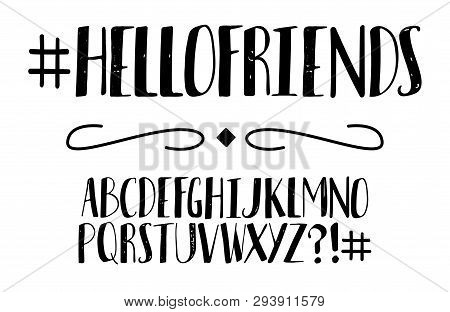 Vector Black And White Modern Stylized Font And Alphabet. Isolated Lettering Text. Handwritten Alpha