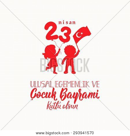 April 23, National Sovereignty And Childrens Day Card. Turkish Text: April 23, National Sovereignty