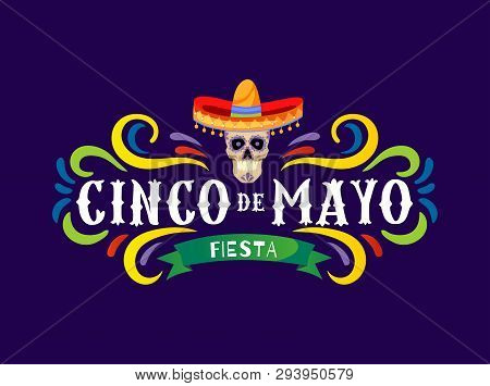 Mexican Holiday Card Cinco De Mayo 5 May. Decorative And Traditional Mexican Elements Skull, Sombrer
