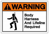 Warning Body Harness And Lifeline Required Symbol Sign, Vector Illustration, Isolate On White Background Label. EPS10 poster