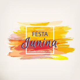 Festa Junina Holiday. Folklore Festival. Celebration Banner For Disco. Watercolor Abstract Backgroun