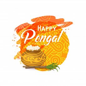Happy Thai Pongal. Indian Harvesting Festival. Religious Celebration With Rice, Milk, Traditional Po