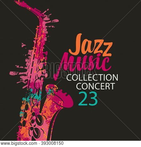 Poster For A Jazz Music Concert With A Bright Abstract Saxophone And Lettering On The Black Backgrou