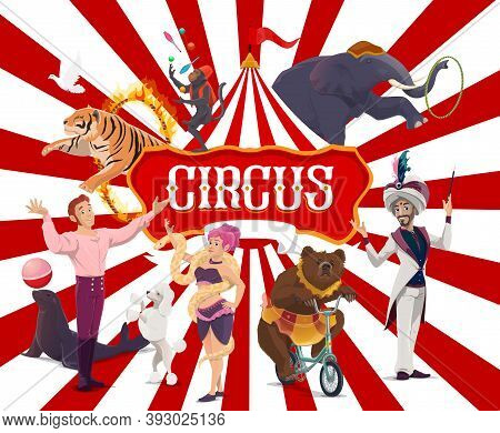 Circus Poster, Funfair Carnival Show Performers, Vector Big Top Tent And Magic Festival. Circus Anim