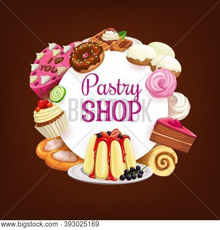 Cakes And Bakery Pastry Sweets, Chocolate Desserts Food, Vector Poster. Bakery Pastry Cakes, Cheesec