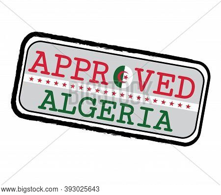 Vector Stamp Of Approved Logo With Algerian Flag In The Shape Of O And Text Algeria. Grunge Rubber T