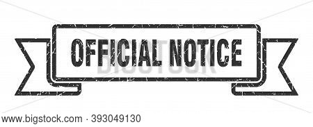 Official Notice Grunge Vintage Retro Band. Official Notice Ribbon