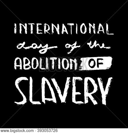 Vector Illustration On The Theme Of International Day For The Abolition Of Slavery On December 2. De
