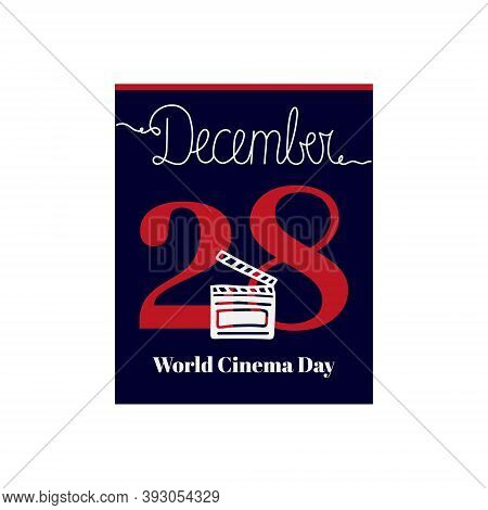 Calendar Sheet, Vector Illustration On The Theme Of World Cinema Day On December 28. Decorated With