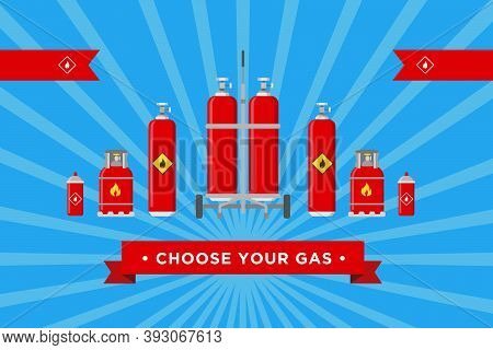 Choose Your Gas Cover Design. Cylinders And Balloons With Flammable Sign Vector Illustrations With A