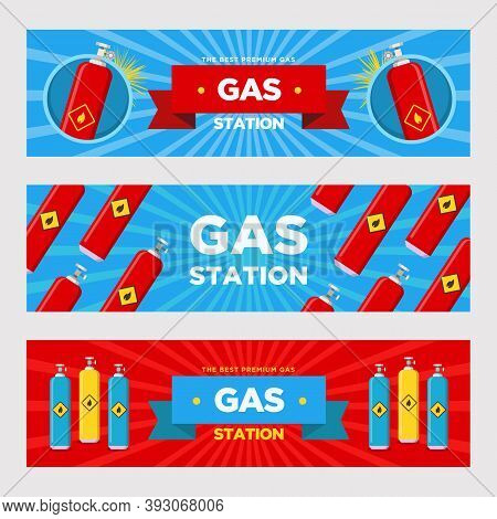 Gas Station Banners Set. Cylinders And Balloons With Flammable Sign Vector Illustrations With Advert