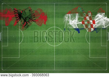 Albania Vs Croatia Soccer Match, National Colors, National Flags, Soccer Field, Football Game, Compe