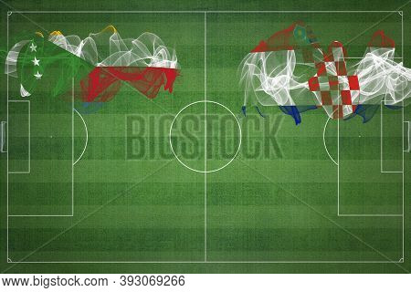 Comoros Vs Croatia Soccer Match, National Colors, National Flags, Soccer Field, Football Game, Compe